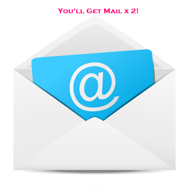 You will receive 2 emails!