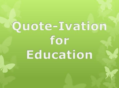 Quotivation for education